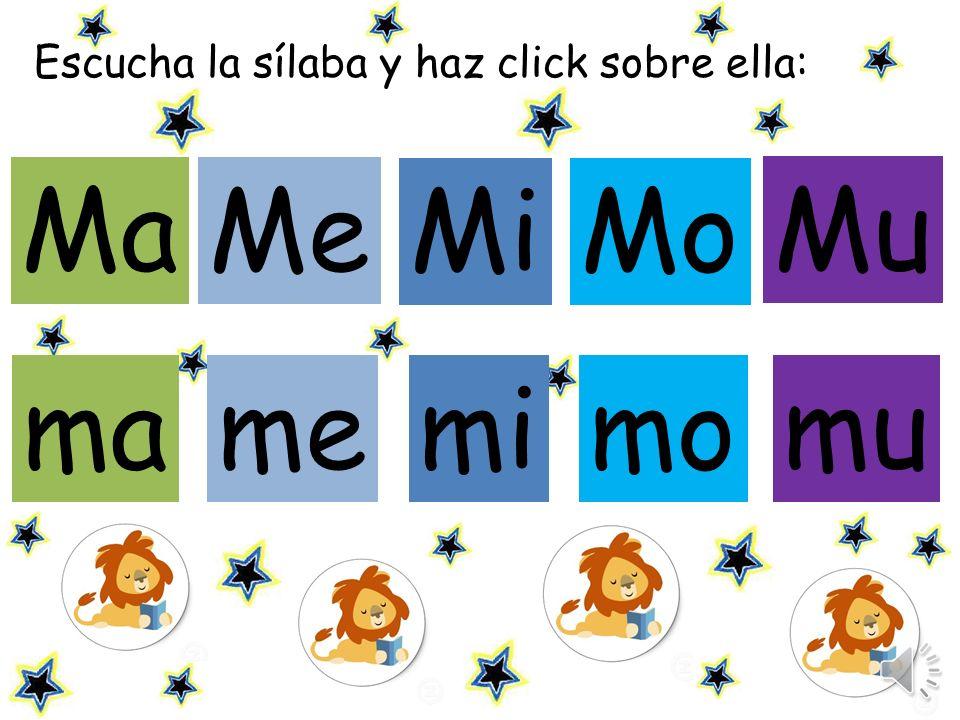 Escucha la sílaba y haz click sobre ella: Me MiMo me mimo mu ma Ma Mu
