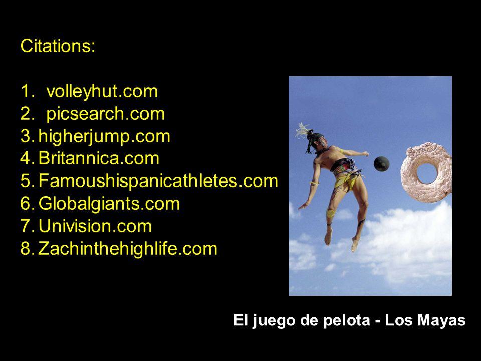 Citations: 1. volleyhut.com 2. picsearch.com 3.higherjump.com 4.Britannica.com 5.Famoushispanicathletes.com 6.Globalgiants.com 7.Univision.com 8.Zachi