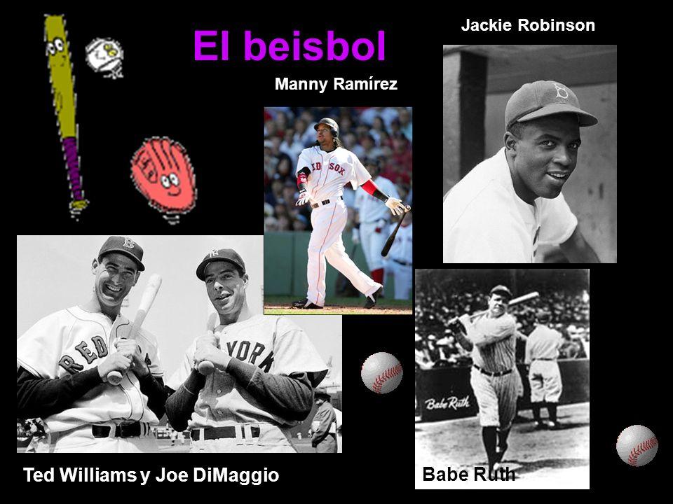 El beisbol Ted Williams y Joe DiMaggio Willie Mayes Babe Ruth Jackie Robinson Manny Ramírez