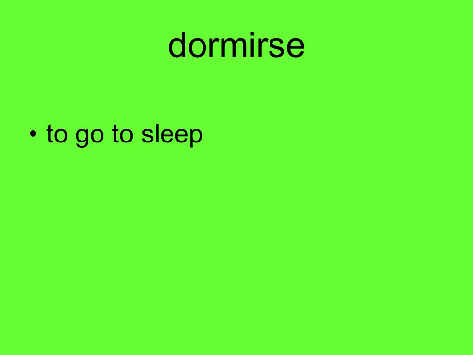 dormirse to go to sleep