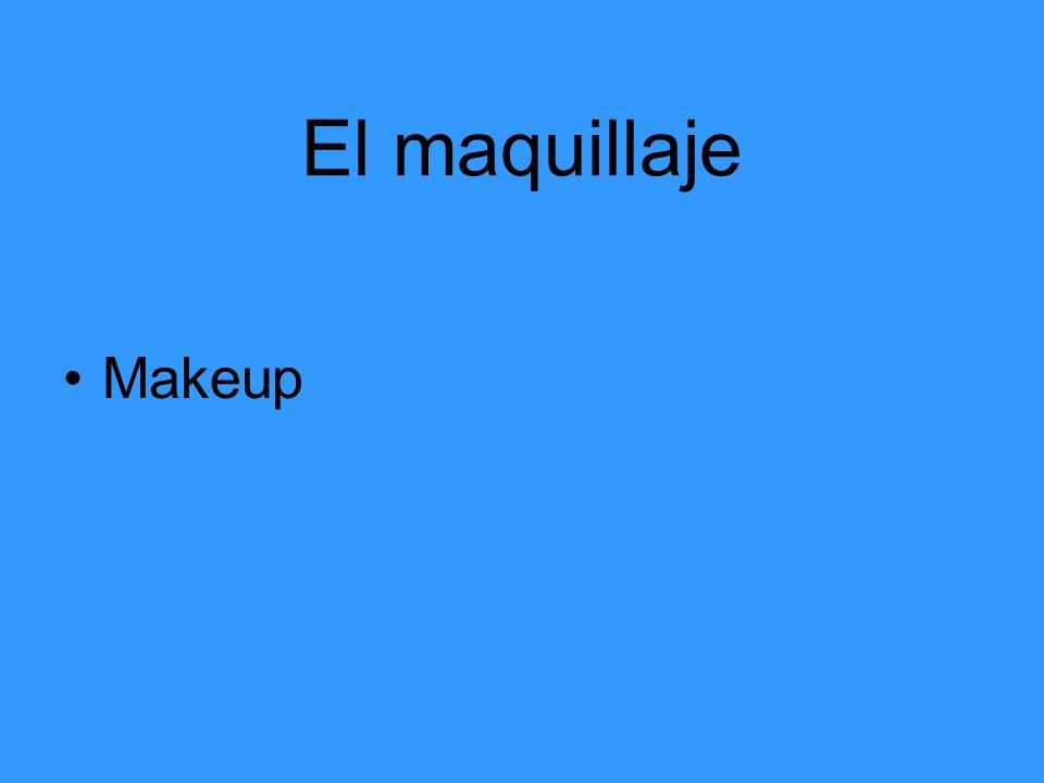 El maquillaje Makeup