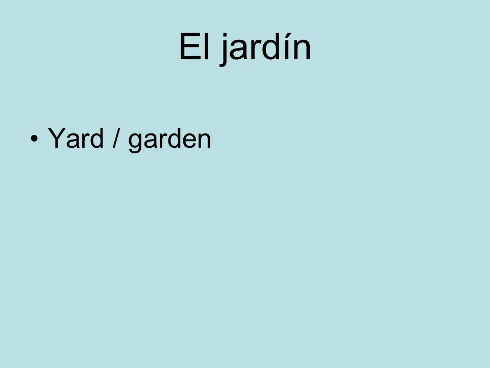 El jardín Yard / garden