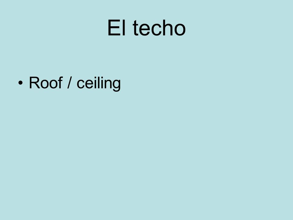 El techo Roof / ceiling