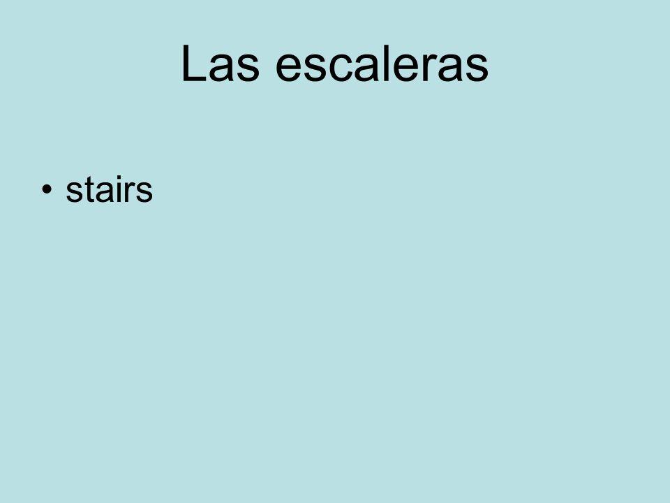 Las escaleras stairs