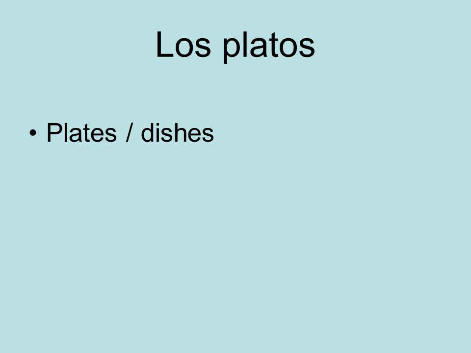 Los platos Plates / dishes