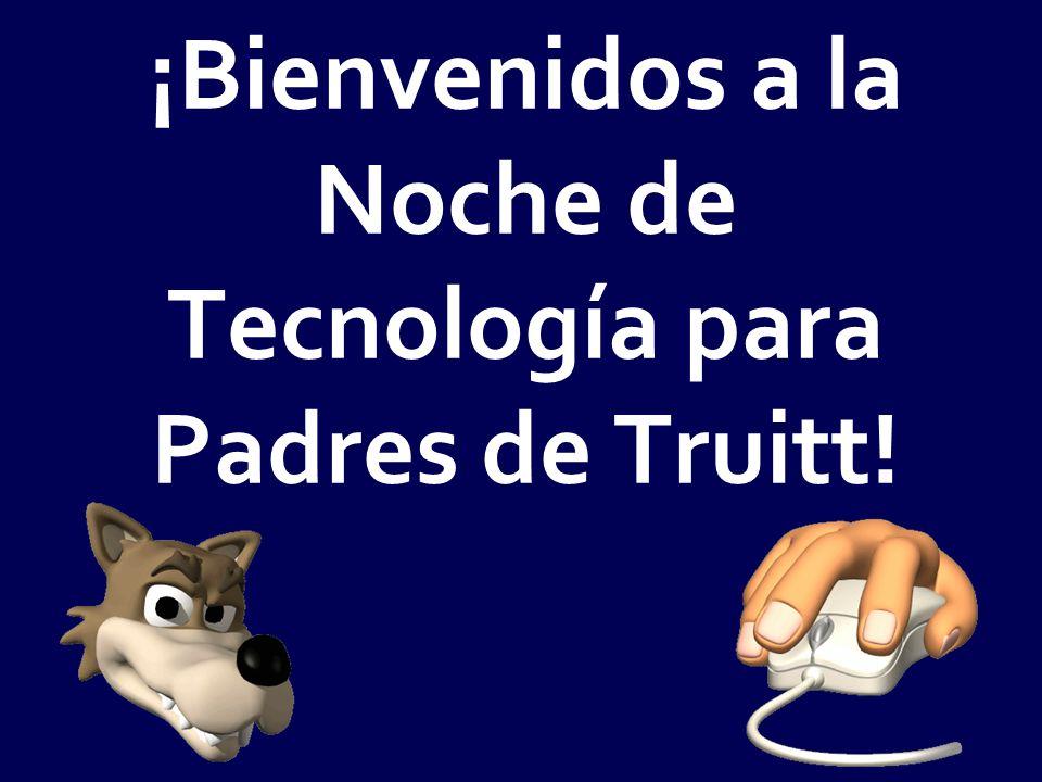 ¡Bienvenidos a la Noche de Tecnología para Padres de Truitt!