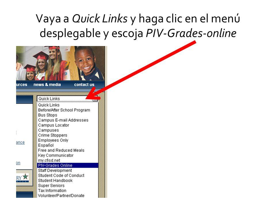 Vaya a Quick Links y haga clic en el menú desplegable y escoja PIV-Grades-online