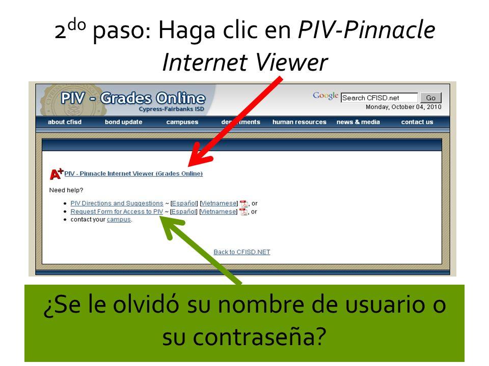 2 do paso: Haga clic en PIV-Pinnacle Internet Viewer ¿Se le olvidó su nombre de usuario o su contraseña?