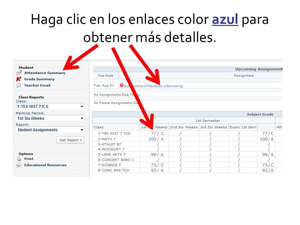 Haga clic en los enlaces color azul para obtener más detalles.