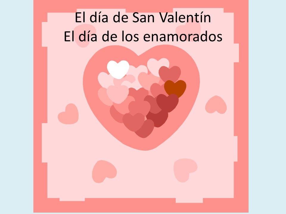 El día de San Valentín El día de los enamorados