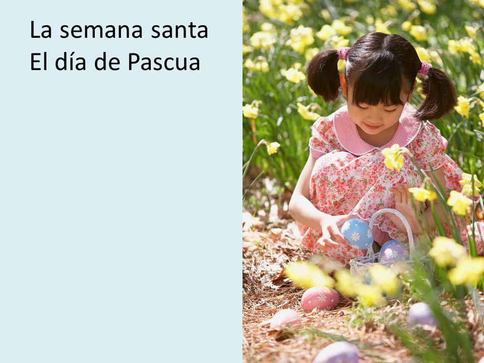 La semana santa El día de Pascua