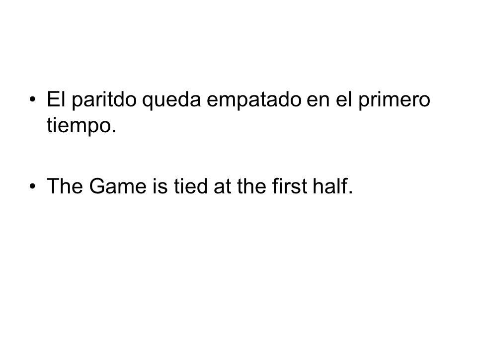 El paritdo queda empatado en el primero tiempo. The Game is tied at the first half.