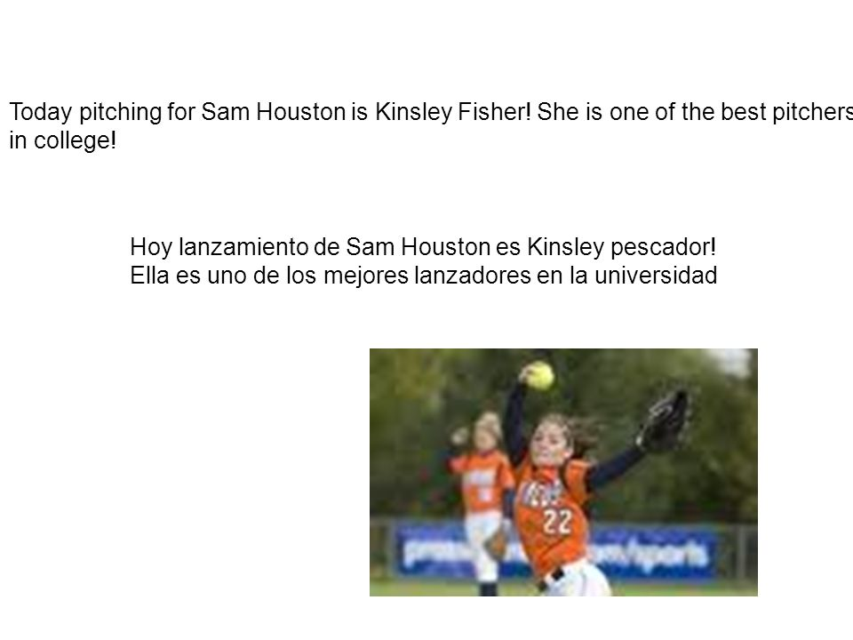 Today pitching for Sam Houston is Kinsley Fisher.She is one of the best pitchers in college.
