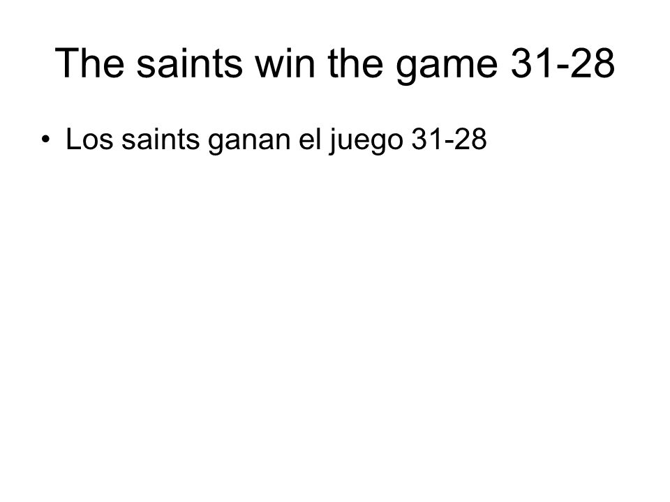 The saints win the game 31-28 Los saints ganan el juego 31-28