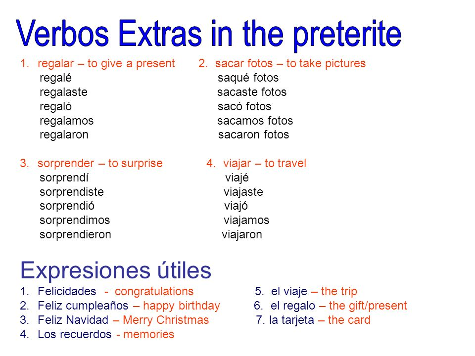 1.regalar – to give a present 2.