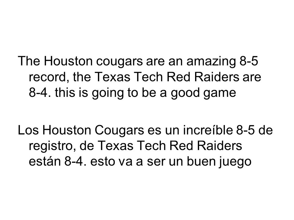 The Houston cougars are an amazing 8-5 record, the Texas Tech Red Raiders are 8-4.