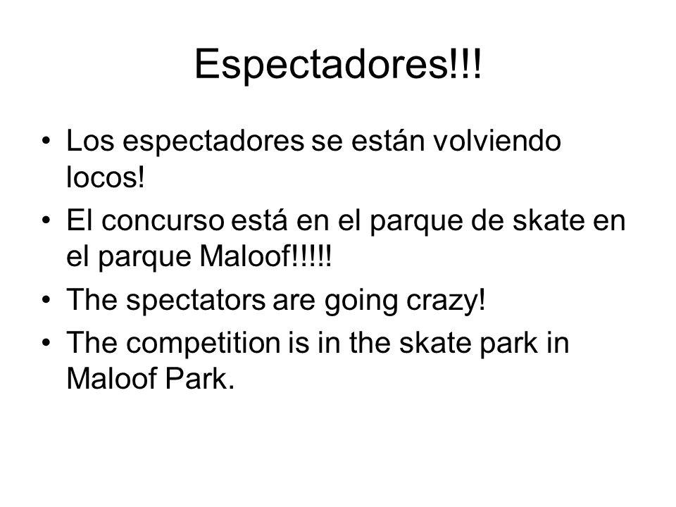 Espectadores!!! Los espectadores se están volviendo locos! El concurso está en el parque de skate en el parque Maloof!!!!! The spectators are going cr