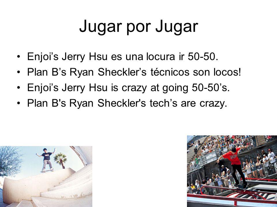 Jugar por Jugar Enjois Jerry Hsu es una locura ir 50-50. Plan Bs Ryan Shecklers técnicos son locos! Enjois Jerry Hsu is crazy at going 50-50s. Plan B'