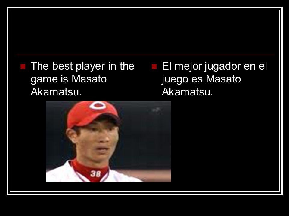 The best player in the game is Masato Akamatsu. El mejor jugador en el juego es Masato Akamatsu.