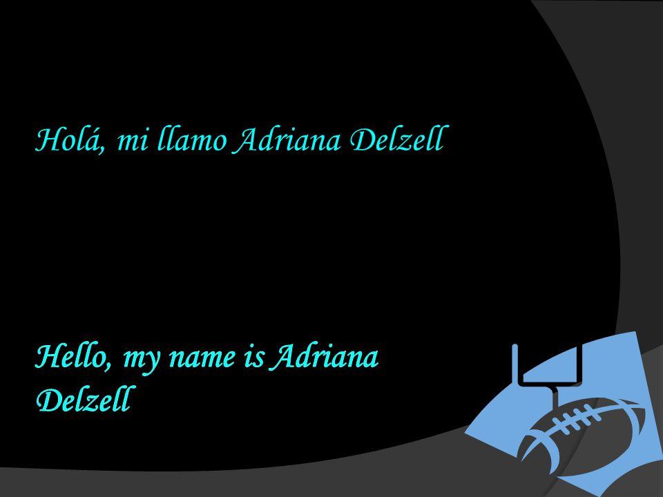 Holá, mi llamo Adriana Delzell