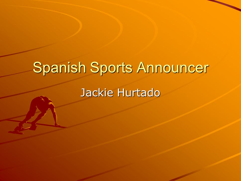 Spanish Sports Announcer Jackie Hurtado