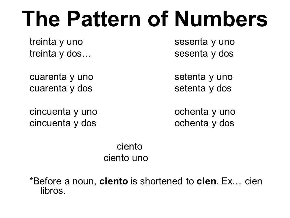 The Pattern of Numbers treinta y unosesenta y uno treinta y dos…sesenta y dos cuarenta y unosetenta y uno cuarenta y dossetenta y dos cincuenta y unoo