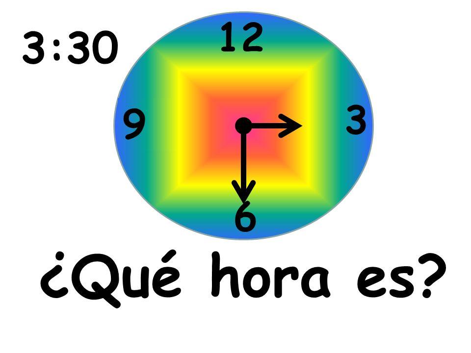 ¿Qué hora es? 12 3 6 9 3:30