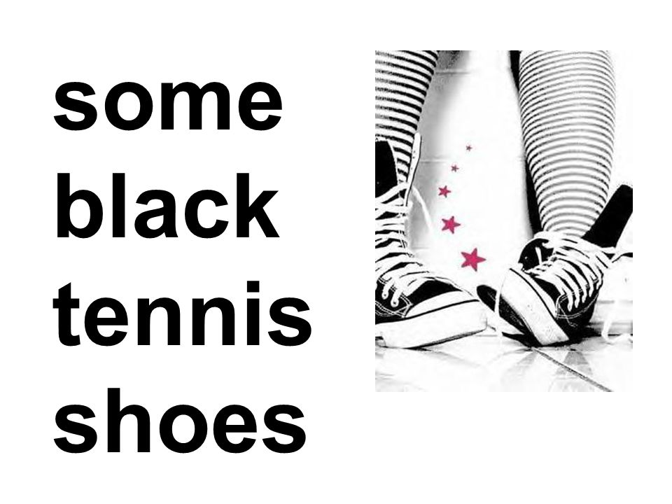 some black tennis shoes
