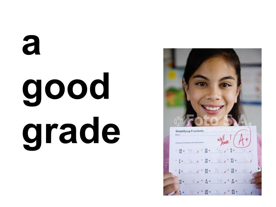 a good grade