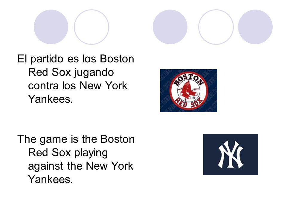 El partido es los Boston Red Sox jugando contra los New York Yankees.