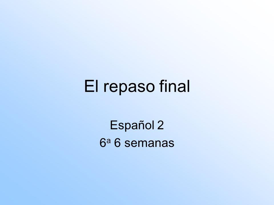 El repaso final Español 2 6 a 6 semanas