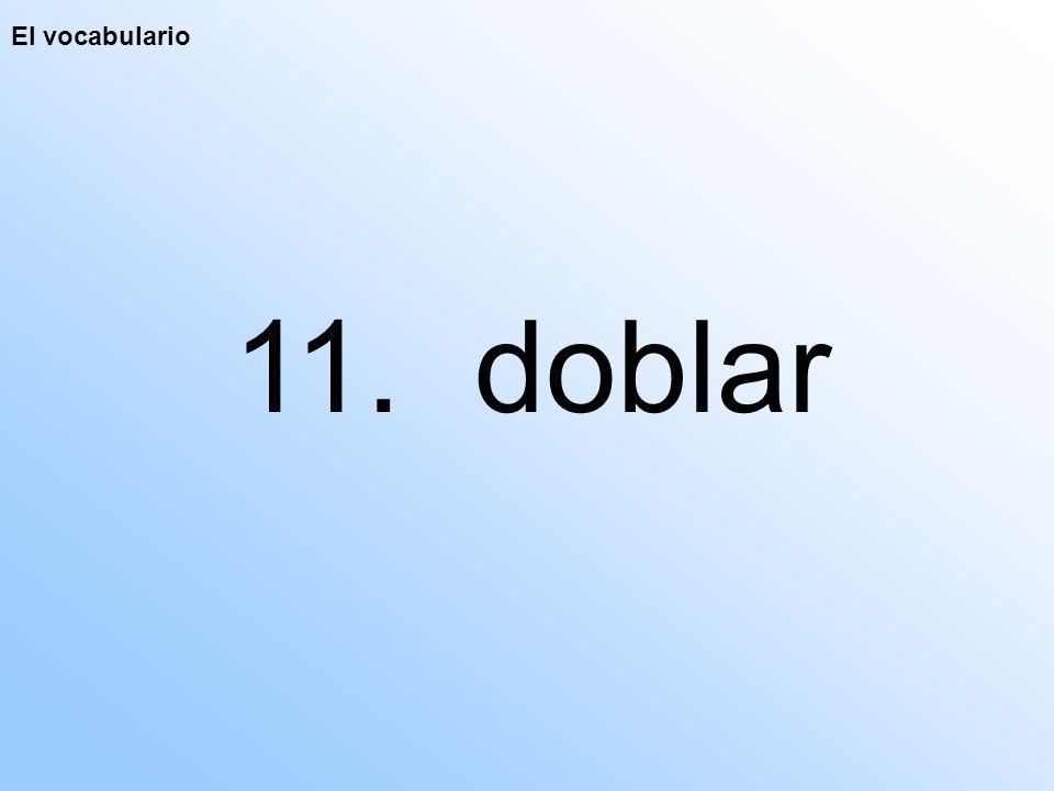 El vocabulario 11. doblar