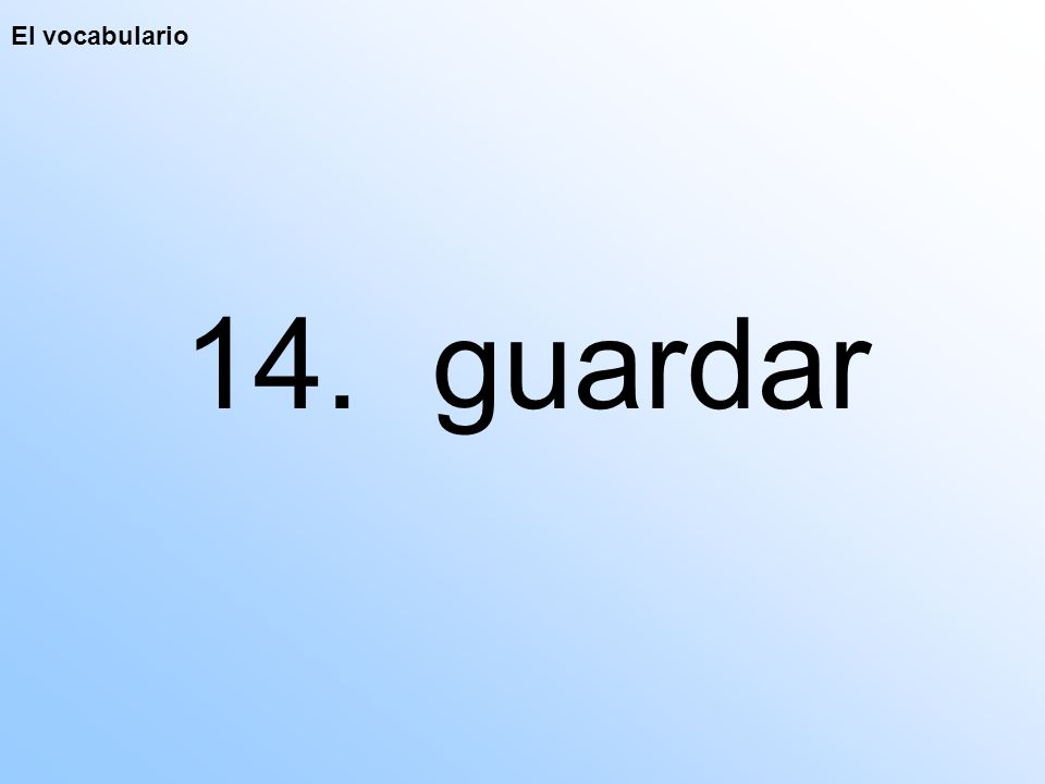 El vocabulario 14. guardar