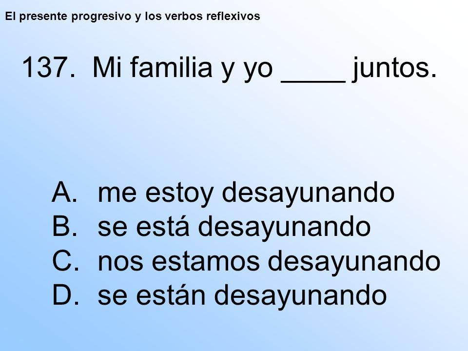El presente progresivo y los verbos reflexivos 137.