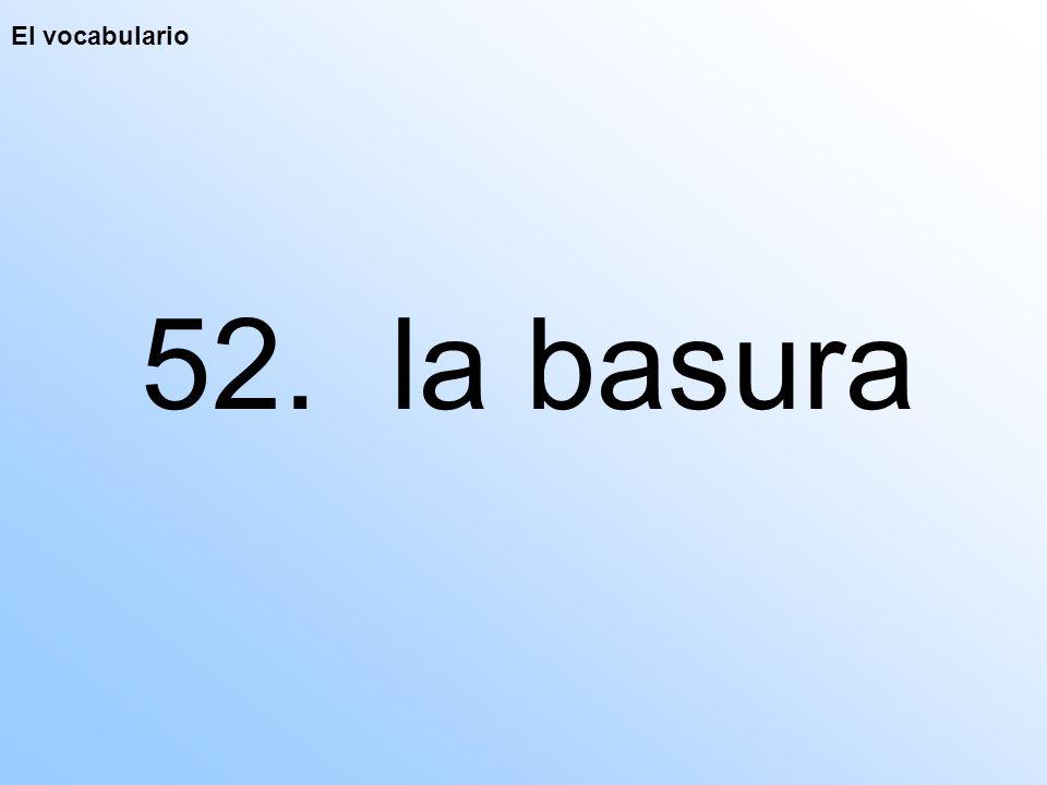 El vocabulario 52. la basura