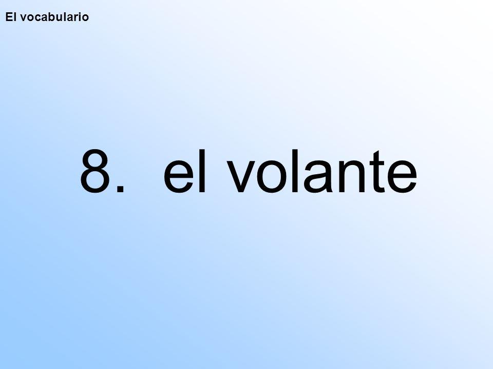 El vocabulario 8. el volante