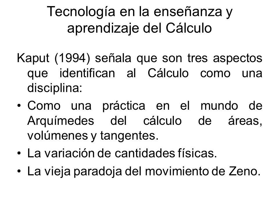 Tecnología en la enseñanza y aprendizaje del Cálculo Kaput (1994) señala que son tres aspectos que identifican al Cálculo como una disciplina: Como un