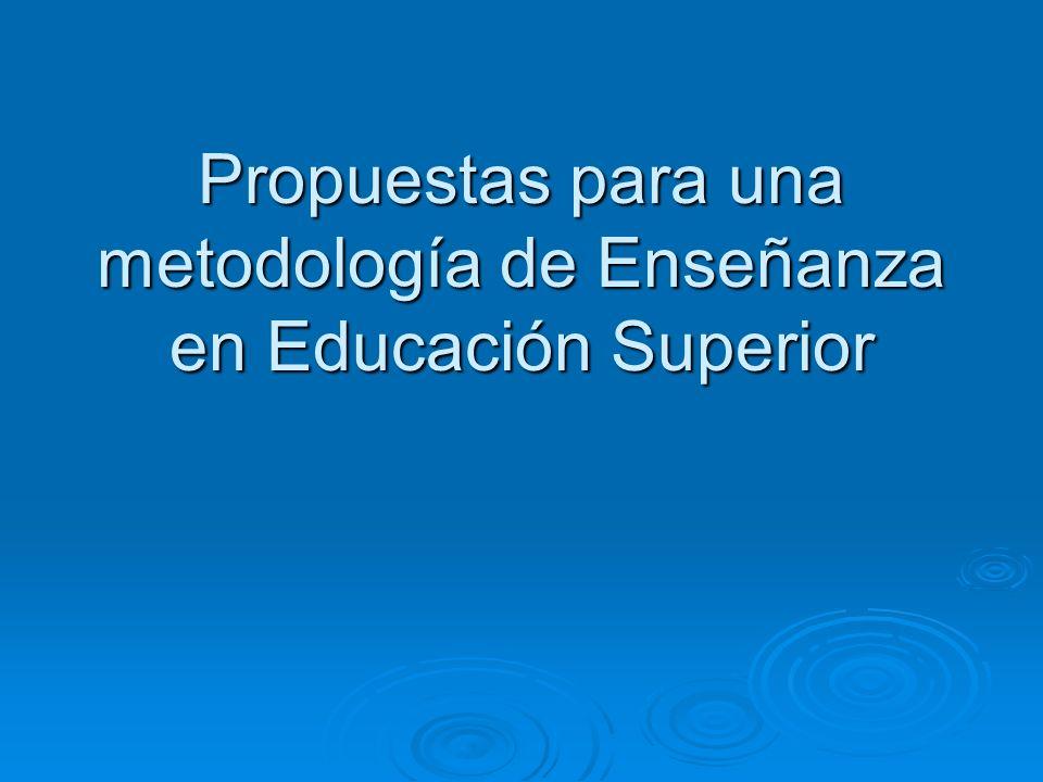 Propuestas para una metodología de Enseñanza en Educación Superior