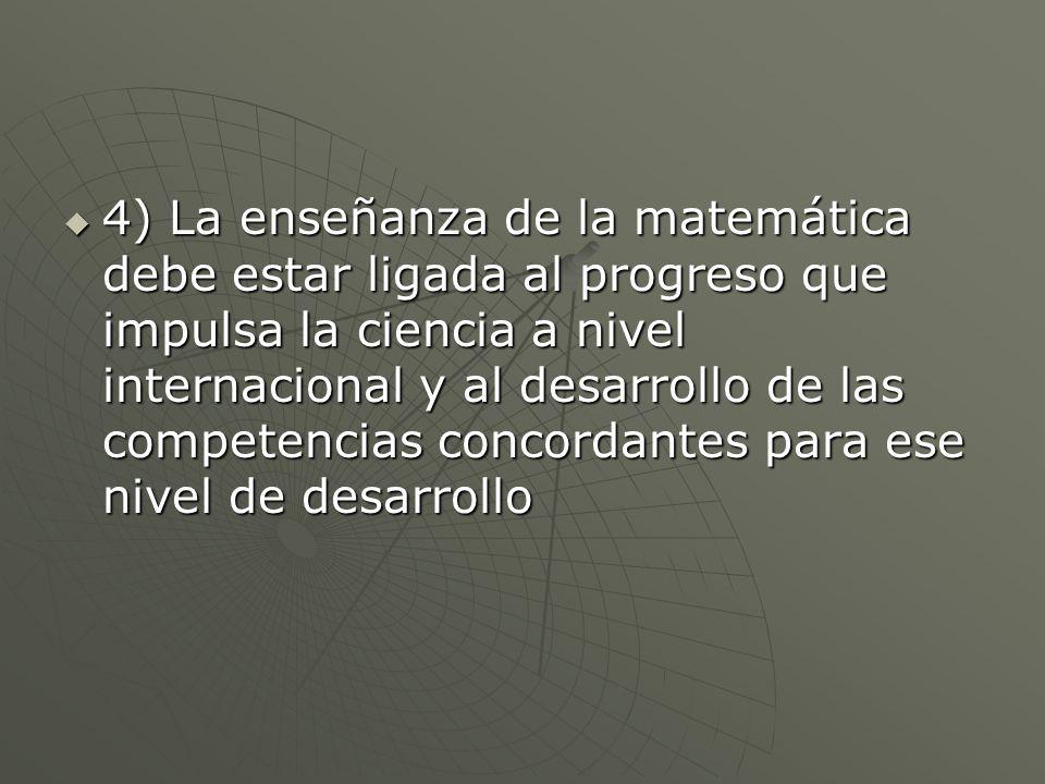 NECESIDAD DE EVALUAR 1) los contenidos de la Matemática en la educación formal con los estándares internacionales 1) los contenidos de la Matemática en la educación formal con los estándares internacionales 2) Su carácter anticipativo 2) Su carácter anticipativo 3) Su concordancia con el P.D.N.