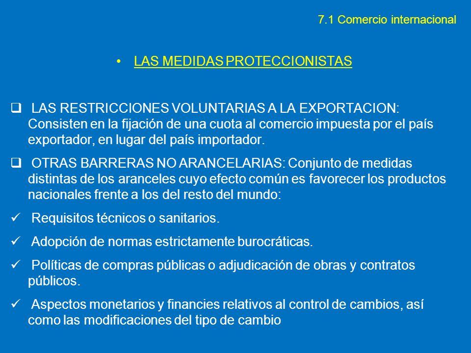 LAS MEDIDAS PROTECCIONISTAS LAS RESTRICCIONES VOLUNTARIAS A LA EXPORTACION: Consisten en la fijación de una cuota al comercio impuesta por el país exp