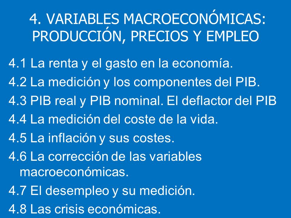 4.6 La corrección de las variables económicas… La INDICIACIÓN: cuando una cantidad monetaria se corrige automáticamente por ley o por contrato para tener en cuenta la inflación, se dice que la cantidad está indiciada con respecto a la inflación.