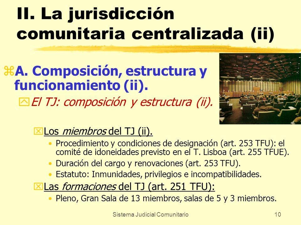 Sistema Judicial Comunitario10 II. La jurisdicción comunitaria centralizada (ii) zA. Composición, estructura y funcionamiento (ii). yEl TJ: composició