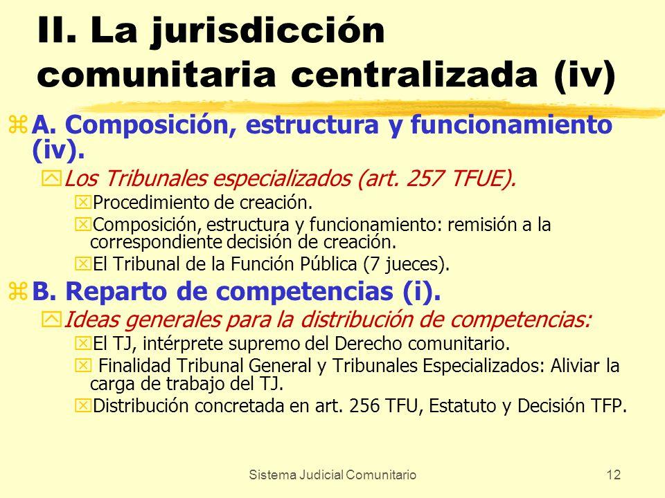 Sistema Judicial Comunitario12 II. La jurisdicción comunitaria centralizada (iv) zA. Composición, estructura y funcionamiento (iv). yLos Tribunales es