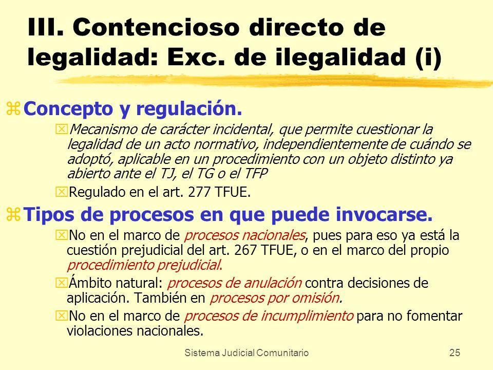 Sistema Judicial Comunitario25 III. Contencioso directo de legalidad: Exc. de ilegalidad (i) zConcepto y regulación. xMecanismo de carácter incidental