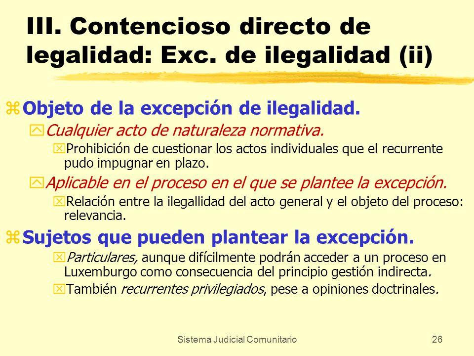 Sistema Judicial Comunitario26 III. Contencioso directo de legalidad: Exc. de ilegalidad (ii) zObjeto de la excepción de ilegalidad. yCualquier acto d