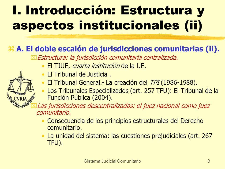 Sistema Judicial Comunitario3 I. Introducción: Estructura y aspectos institucionales (ii) zA. El doble escalón de jurisdicciones comunitarias (ii). xE