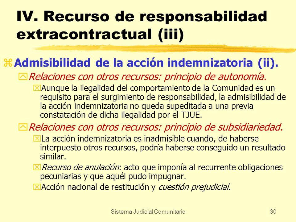 Sistema Judicial Comunitario30 IV. Recurso de responsabilidad extracontractual (iii) zAdmisibilidad de la acción indemnizatoria (ii). yRelaciones con
