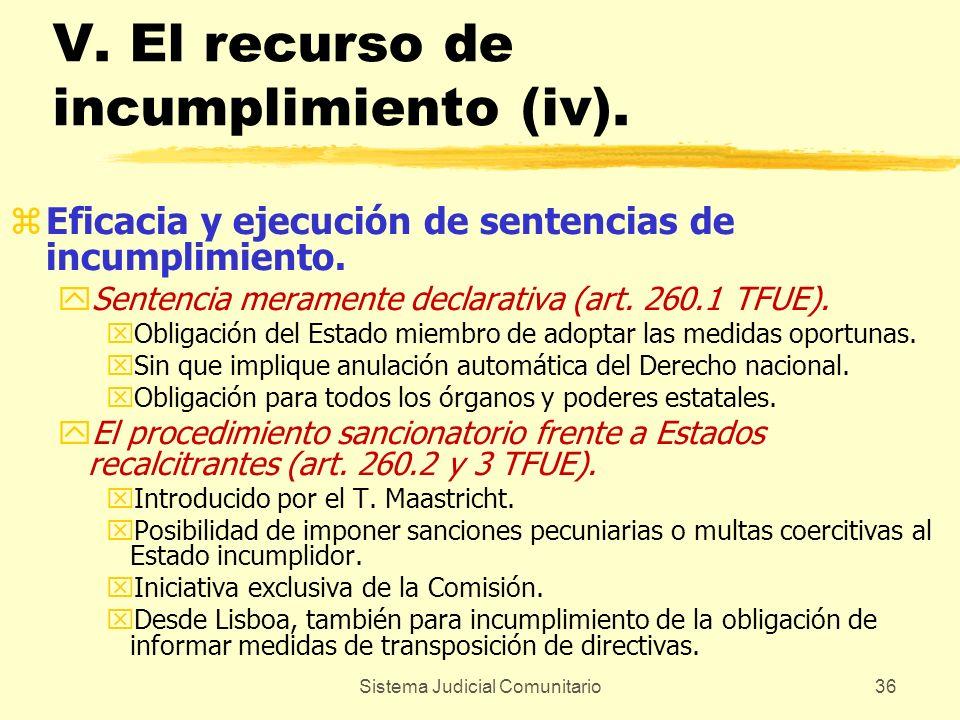 Sistema Judicial Comunitario36 V. El recurso de incumplimiento (iv). zEficacia y ejecución de sentencias de incumplimiento. ySentencia meramente decla