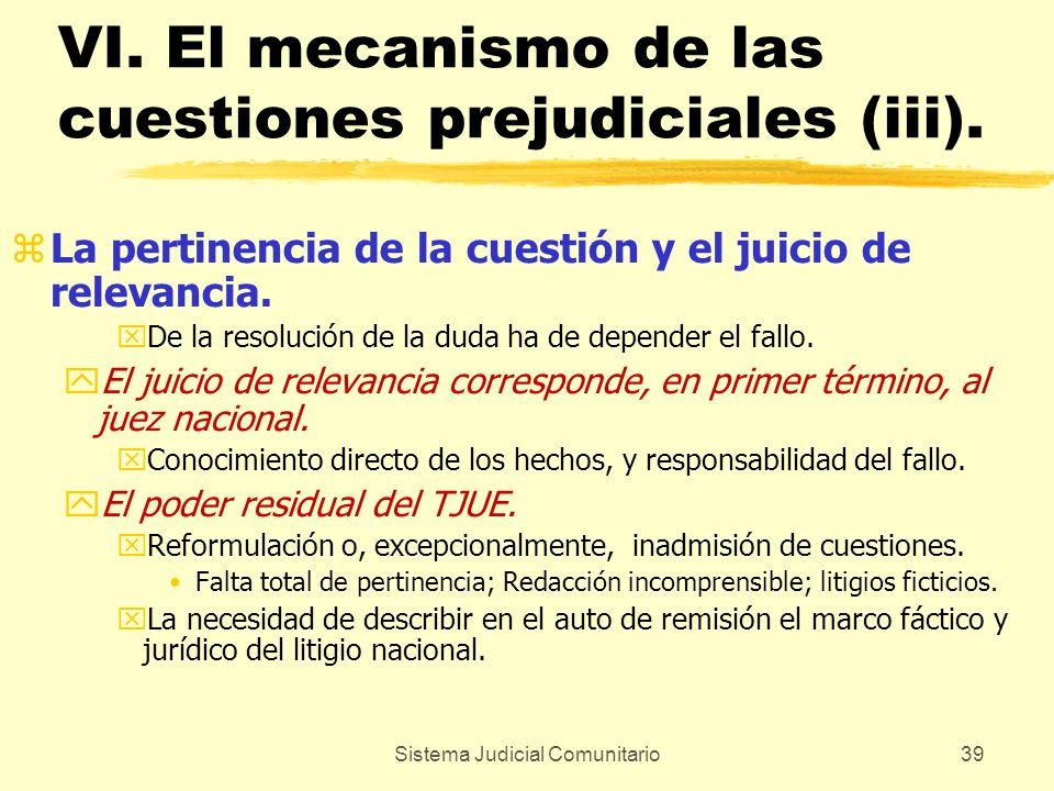 Sistema Judicial Comunitario39 VI. El mecanismo de las cuestiones prejudiciales (iii). zLa pertinencia de la cuestión y el juicio de relevancia. xDe l