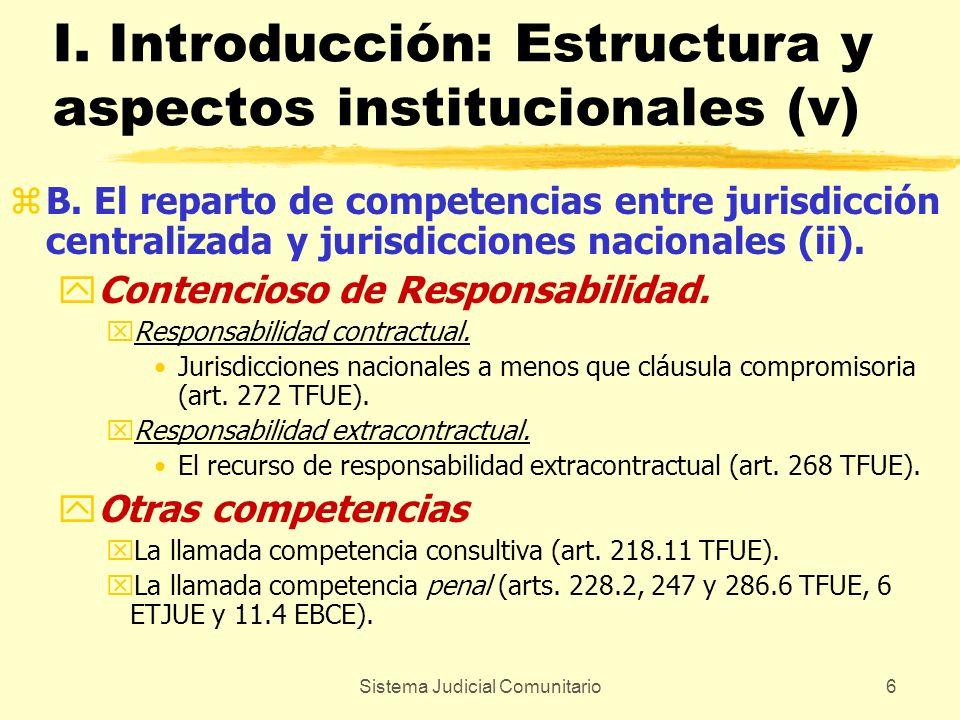 Sistema Judicial Comunitario6 I. Introducción: Estructura y aspectos institucionales (v) zB. El reparto de competencias entre jurisdicción centralizad